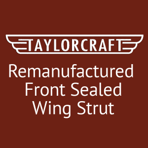 Taylorcraft Remanufactured Front Sealed Lift Strut, FAA Approved