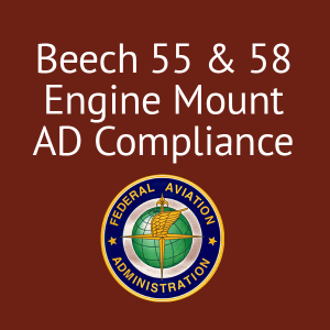 Beech 55 & 58 Engine Mount AD Compliance, FAA/PMA'd